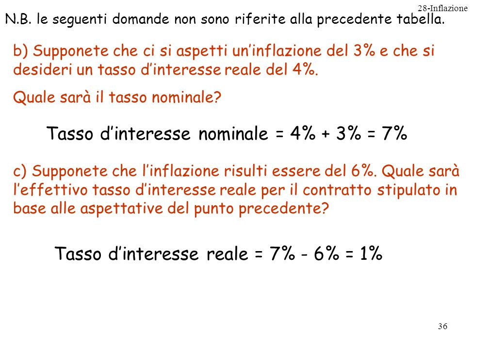28-Inflazione 36 N.B. le seguenti domande non sono riferite alla precedente tabella. b) Supponete che ci si aspetti uninflazione del 3% e che si desid