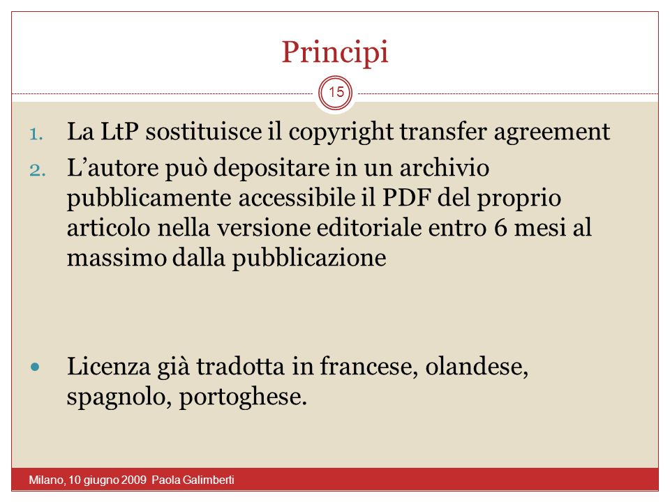 Principi 1. La LtP sostituisce il copyright transfer agreement 2.