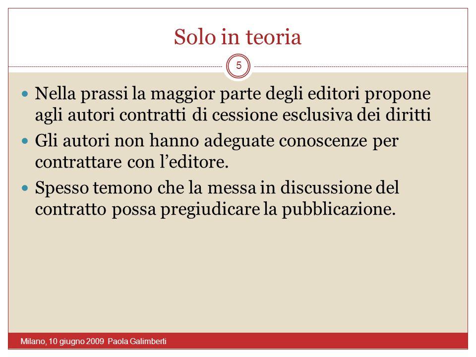 Solo in teoria Nella prassi la maggior parte degli editori propone agli autori contratti di cessione esclusiva dei diritti Gli autori non hanno adegua