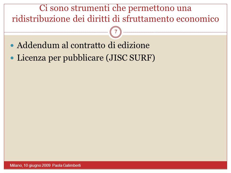 Ci sono strumenti che permettono una ridistribuzione dei diritti di sfruttamento economico Addendum al contratto di edizione Licenza per pubblicare (J