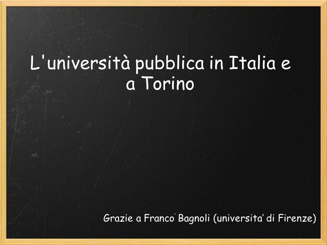 L università pubblica in Italia e a Torino Grazie a Franco Bagnoli (universita di Firenze)