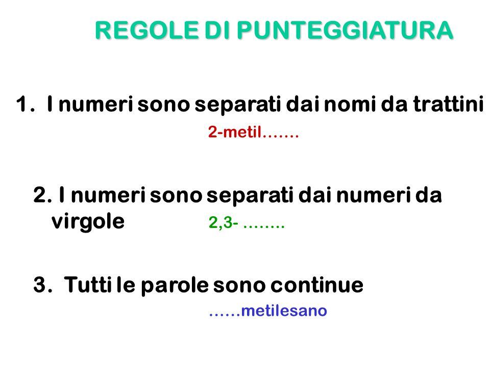 REGOLE DI PUNTEGGIATURA 1. I numeri sono separati dai nomi da trattini 2. I numeri sono separati dai numeri da virgole 3. Tutti le parole sono continu