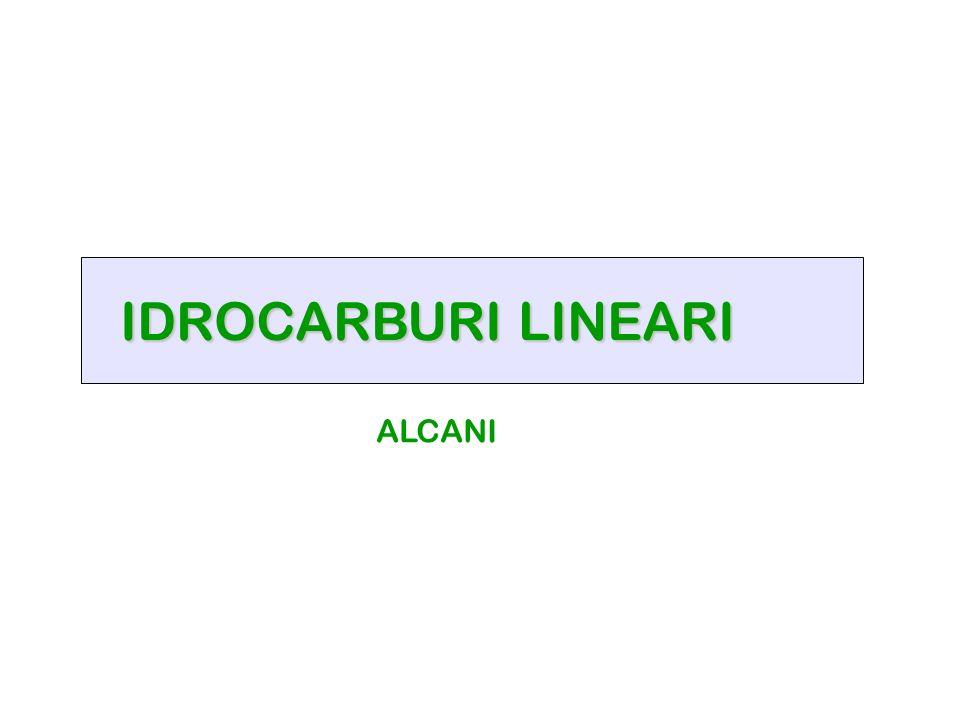 IDROCARBURI LINEARI ALCANI