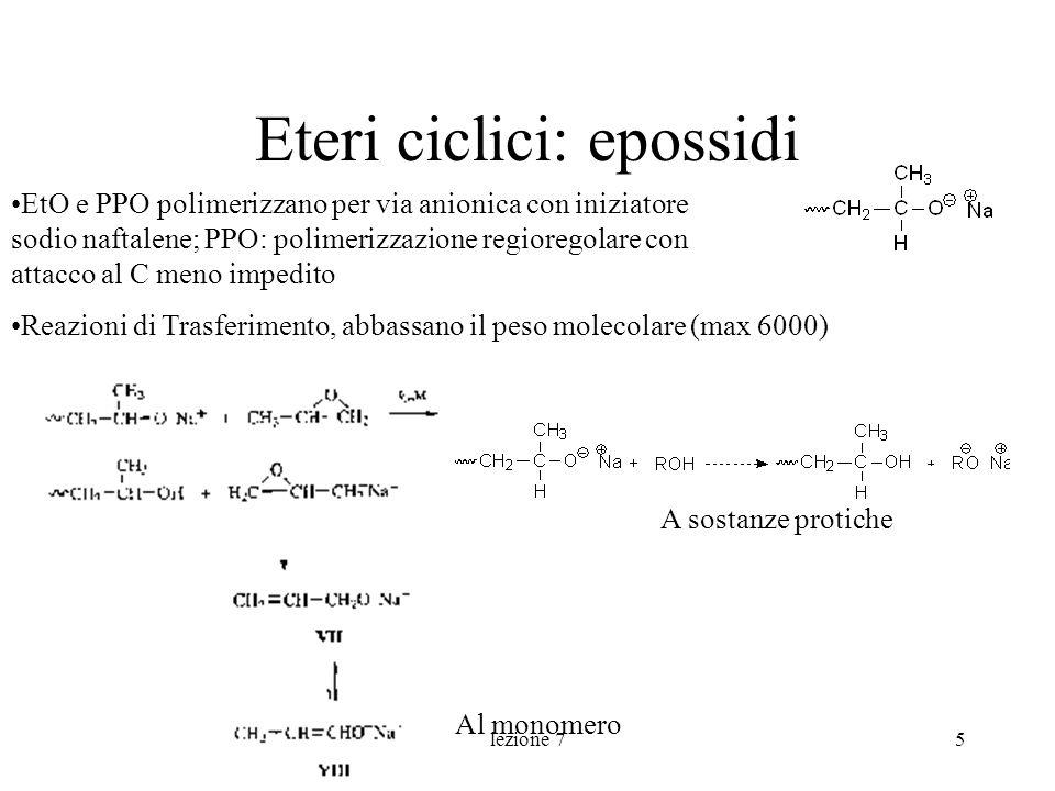 lezione 76 Acetali ciclici: epossidi 1,3,5 triossano polimerizza per via cationica (anche se è un ciclo a 6, perché il polimero simultaneamente precipita in forma cristallina con elevato H negativo, rendendo globalmente il G favorevole)) Importante lequilibrio
