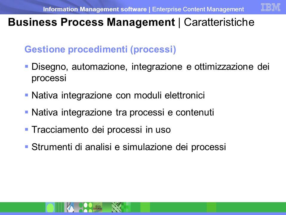 Information Management software   Enterprise Content Management Business Process Management   Caratteristiche Gestione procedimenti (processi) Disegno