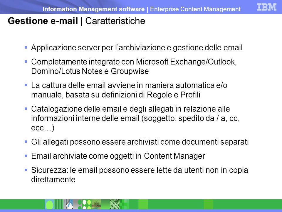 Information Management software   Enterprise Content Management Gestione e-mail   Caratteristiche Applicazione server per larchiviazione e gestione de