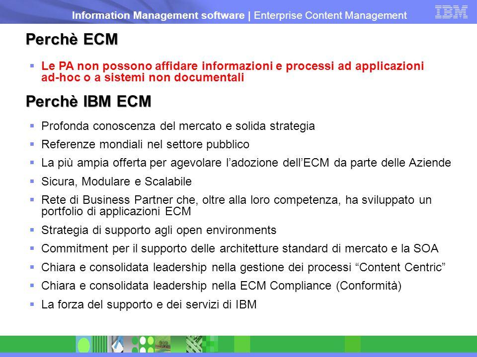 Information Management software   Enterprise Content Management Perchè ECM Le PA non possono affidare informazioni e processi ad applicazioni ad-hoc o