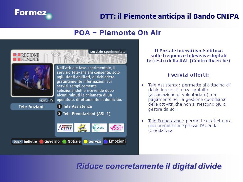Formez DTT: il Piemonte anticipa il Bando CNIPA POA – Piemonte On Air Il Portale interattivo è diffuso sulle frequenze televisive digitali terrestri d