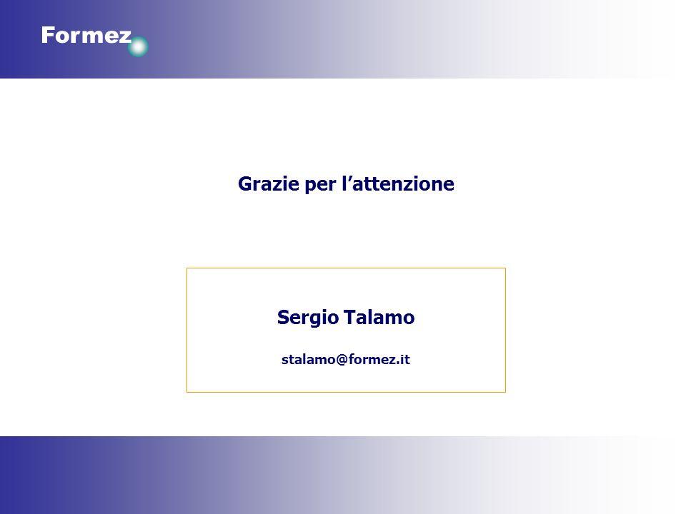 Formez Grazie per lattenzione Sergio Talamo stalamo@formez.it
