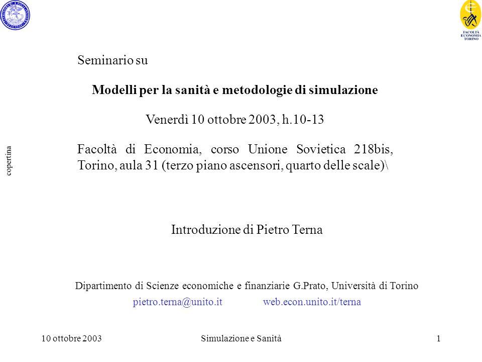 10 ottobre 2003Simulazione e Sanità1 copertina Introduzione di Pietro Terna Dipartimento di Scienze economiche e finanziarie G.Prato, Università di To