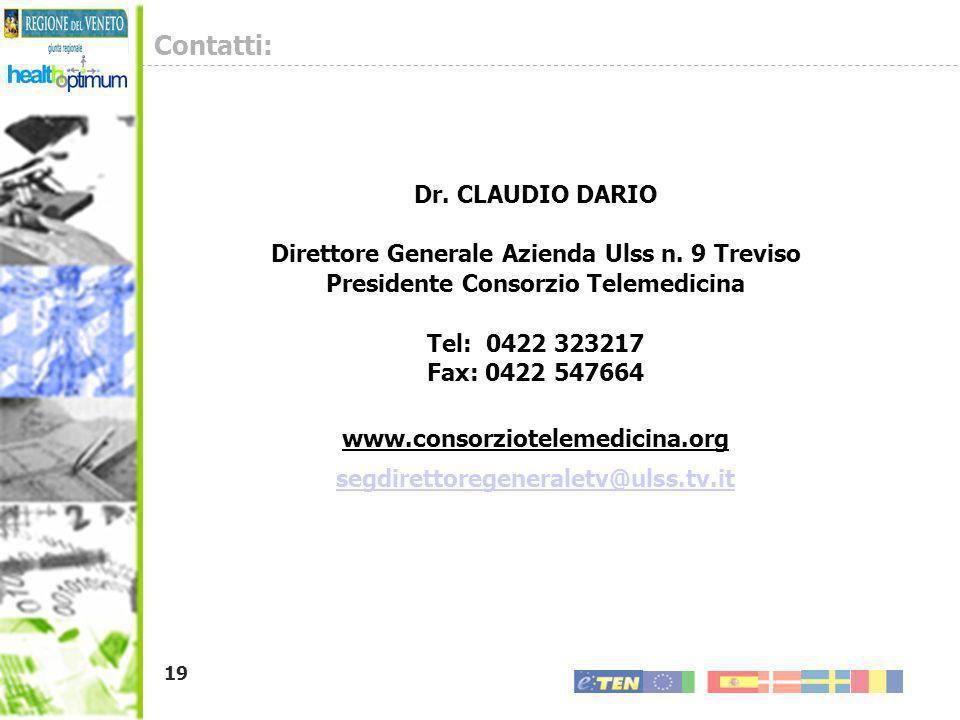 19 Contatti: Dr. CLAUDIO DARIO Direttore Generale Azienda Ulss n. 9 Treviso Presidente Consorzio Telemedicina Tel: 0422 323217 Fax: 0422 547664 www.co