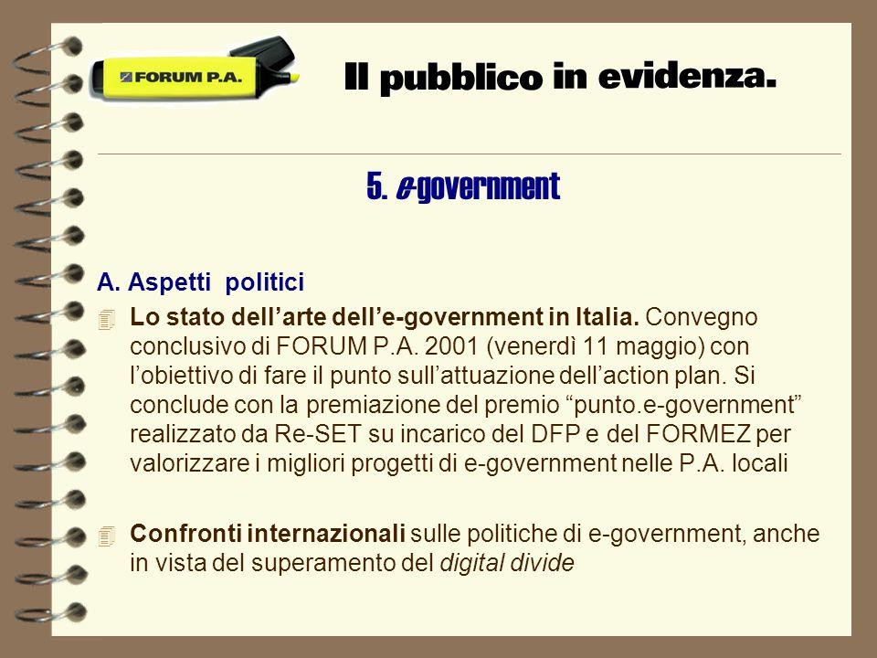5. e-government A. Aspetti politici 4 Lo stato dellarte delle-government in Italia.