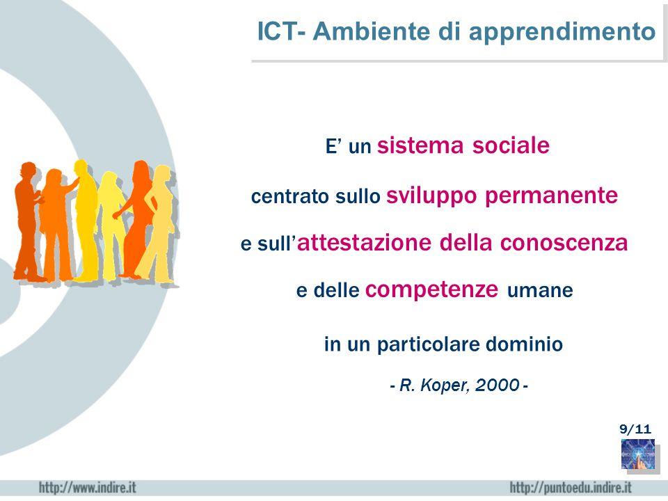 E un sistema sociale centrato sullo sviluppo permanente e sull attestazione della conoscenza e delle competenze umane in un particolare dominio ICT- A