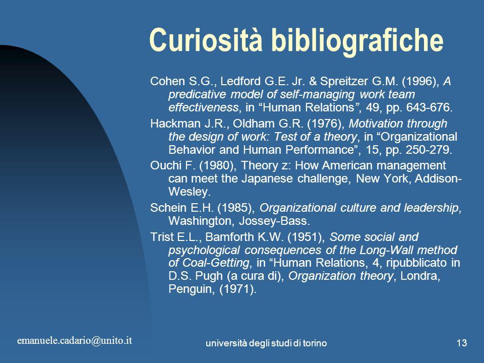 università degli studi di torino13 Curiosità bibliografiche Cohen S.G., Ledford G.E. Jr. & Spreitzer G.M. (1996), A predicative model of self-managing