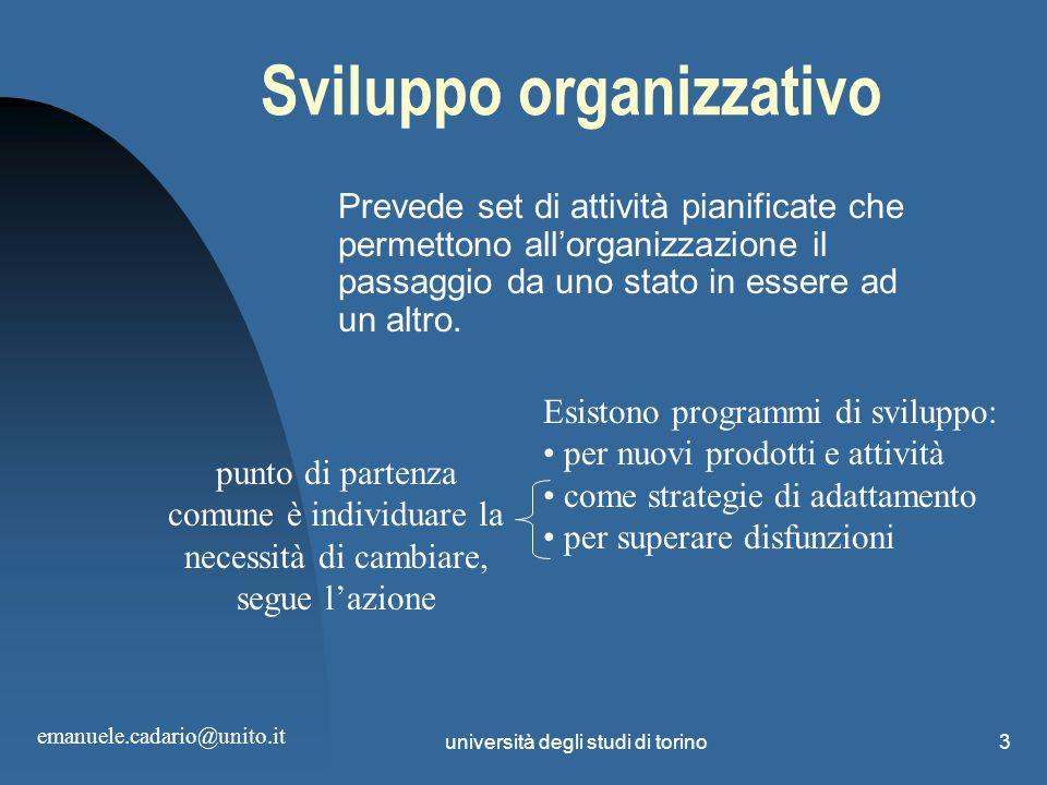 università degli studi di torino3 Sviluppo organizzativo Prevede set di attività pianificate che permettono allorganizzazione il passaggio da uno stat