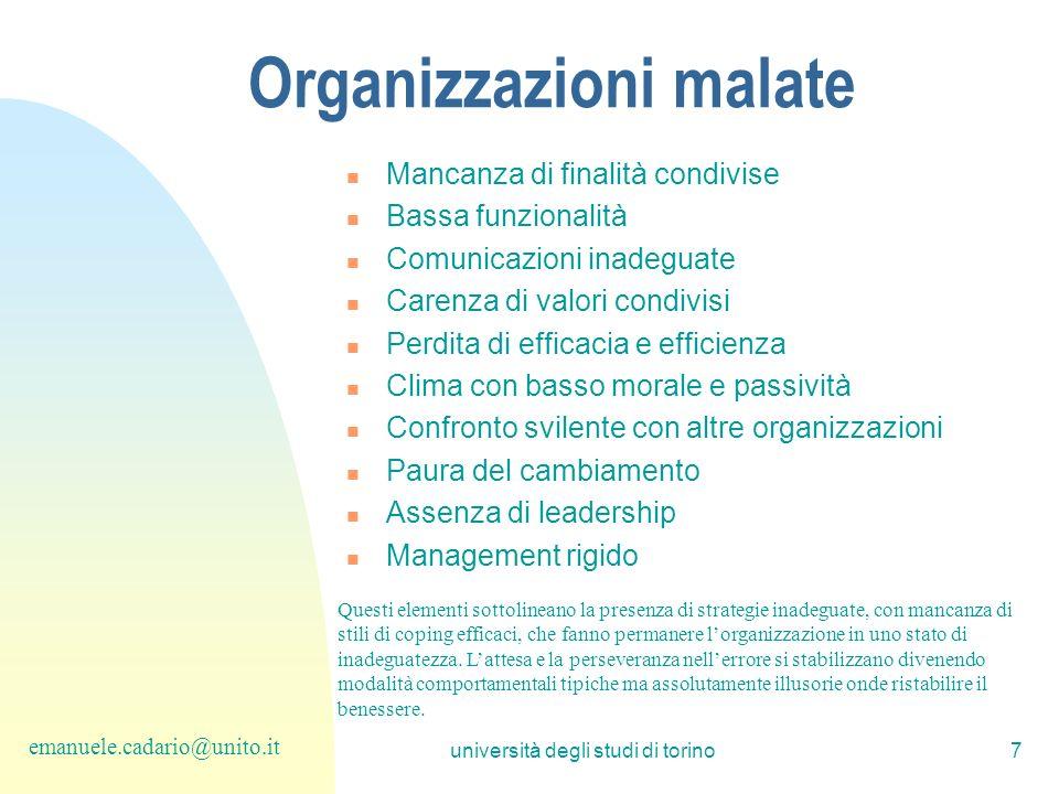 università degli studi di torino7 Organizzazioni malate Mancanza di finalità condivise Bassa funzionalità Comunicazioni inadeguate Carenza di valori c