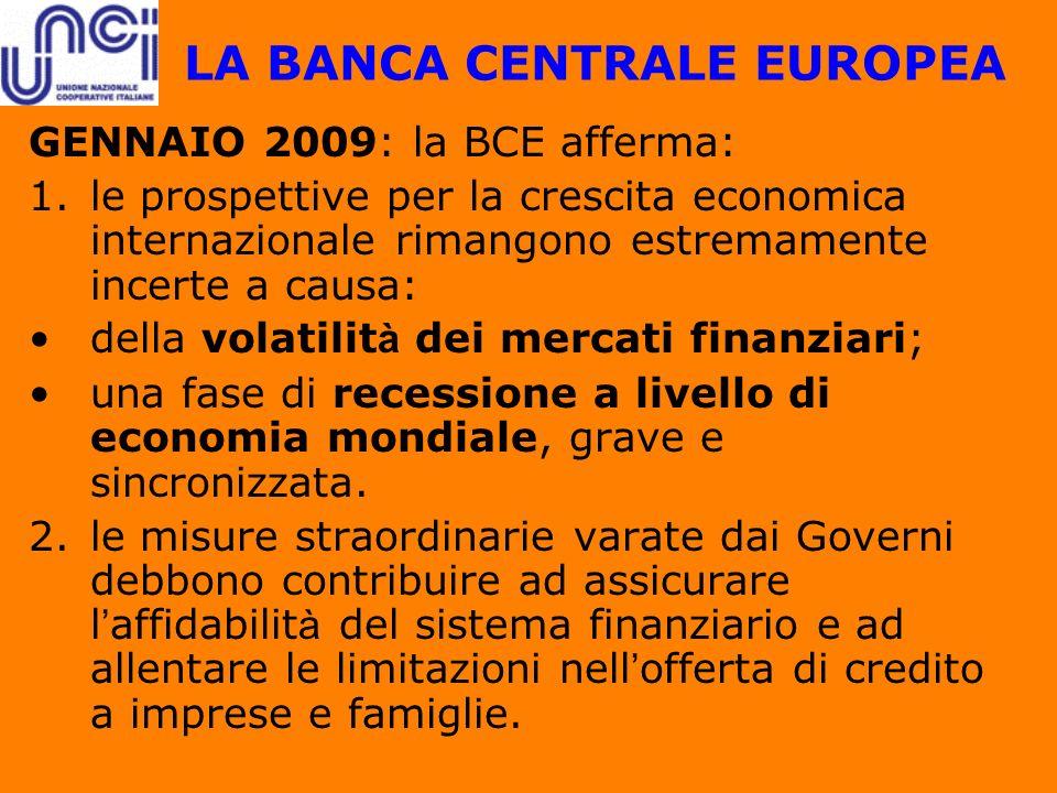 LA BANCA CENTRALE EUROPEA GENNAIO 2009: la BCE afferma: 1.le prospettive per la crescita economica internazionale rimangono estremamente incerte a cau