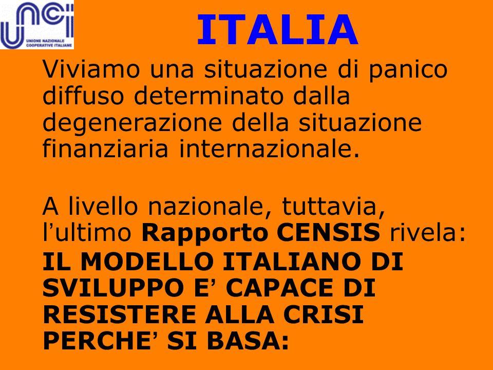 ITALIA Viviamo una situazione di panico diffuso determinato dalla degenerazione della situazione finanziaria internazionale. A livello nazionale, tutt