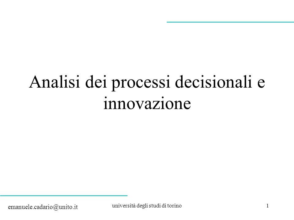 università degli studi di torino1 Analisi dei processi decisionali e innovazione emanuele.cadario@unito.it