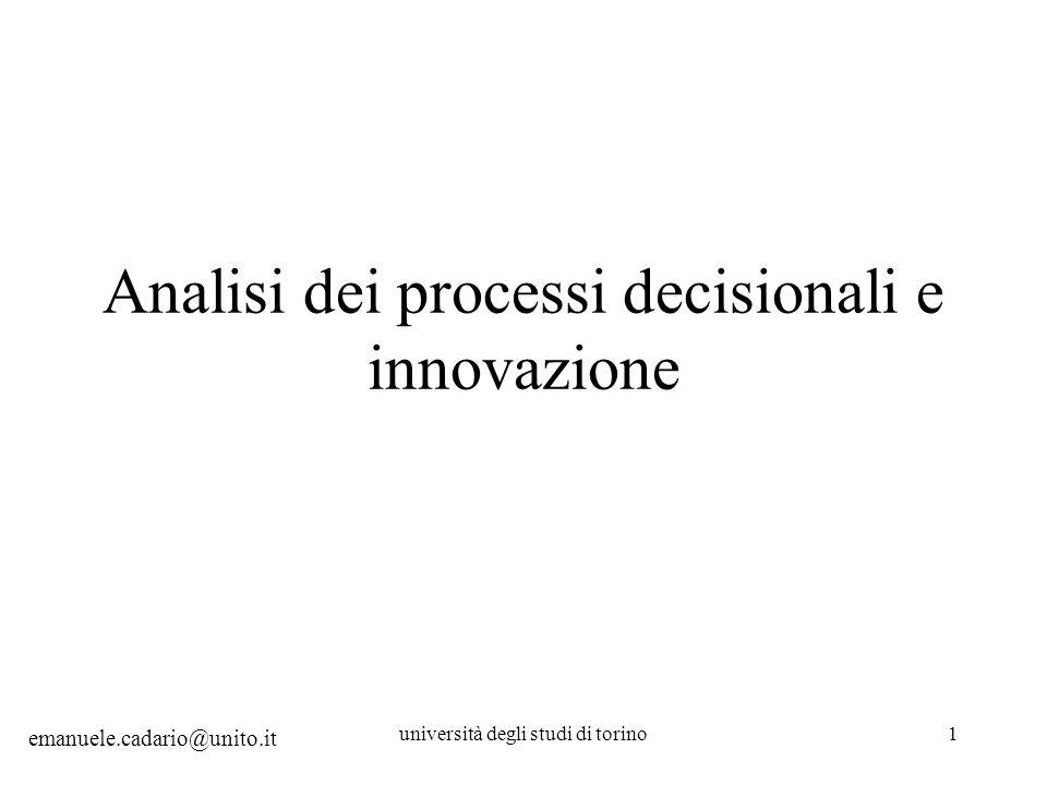 università degli studi di torino2 Prima parte: approfondimento delle teorie più accreditate inerenti lanalisi del processo decisionale.