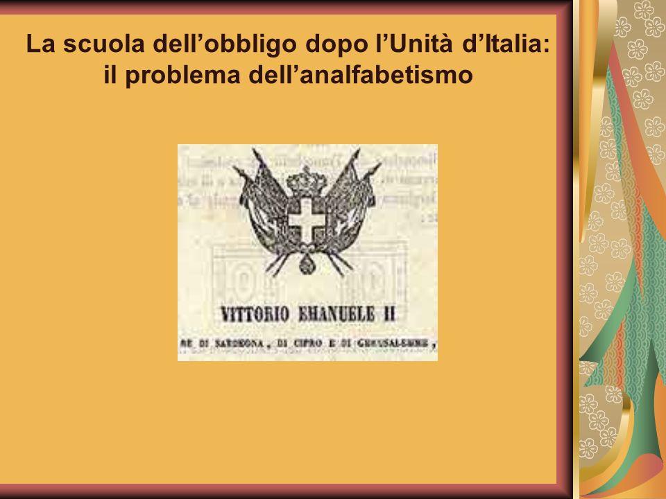 La scuola dellobbligo dopo lUnità dItalia: il problema dellanalfabetismo