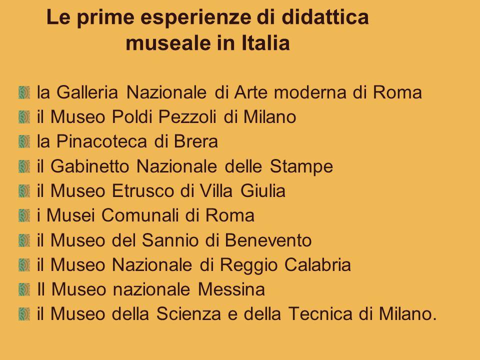 Le prime esperienze di didattica museale in Italia la Galleria Nazionale di Arte moderna di Roma il Museo Poldi Pezzoli di Milano la Pinacoteca di Bre