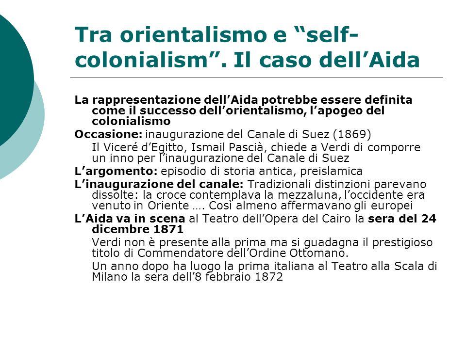 Tra orientalismo e self- colonialism. Il caso dellAida La rappresentazione dellAida potrebbe essere definita come il successo dellorientalismo, lapoge