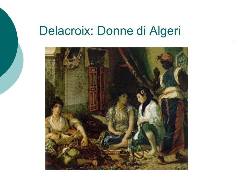 Delacroix: Donne di Algeri
