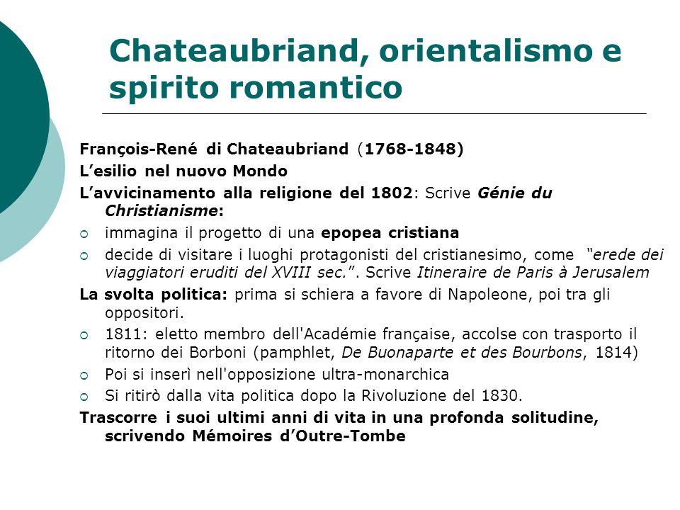 Chateaubriand, orientalismo e spirito romantico François-René di Chateaubriand (1768-1848) Lesilio nel nuovo Mondo Lavvicinamento alla religione del 1