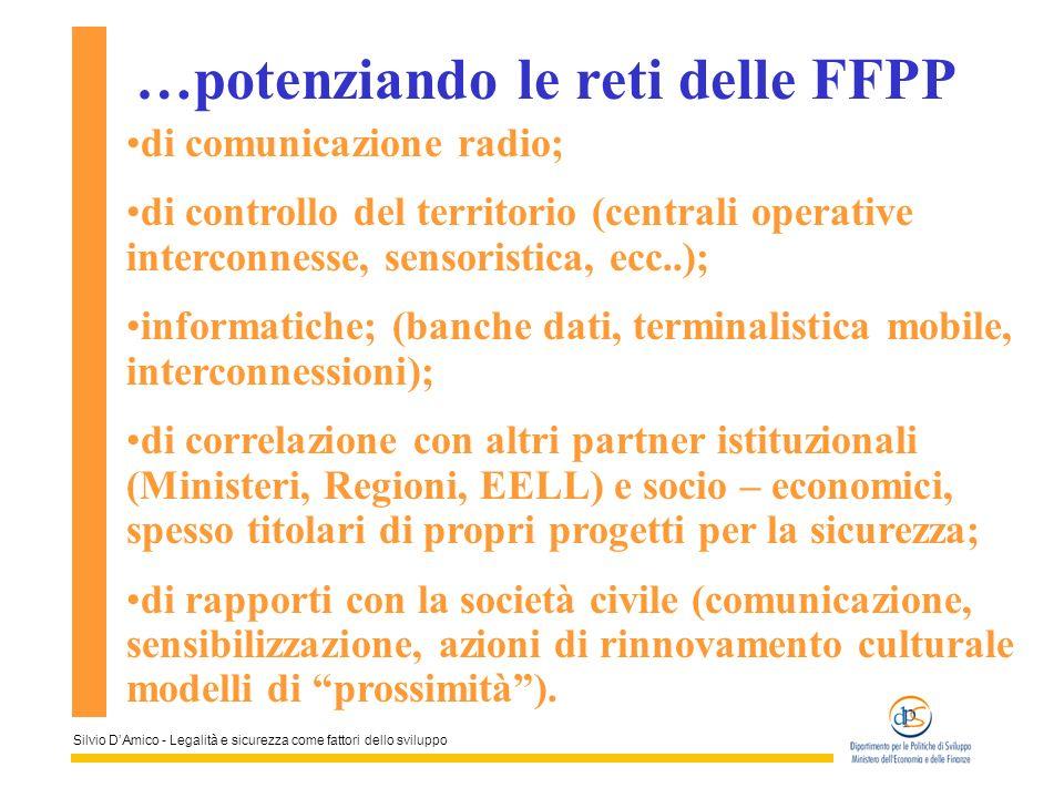 Silvio DAmico - Legalità e sicurezza come fattori dello sviluppo …potenziando le reti delle FFPP di comunicazione radio; di controllo del territorio (
