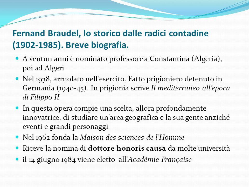 Fernand Braudel, lo storico dalle radici contadine (1902-1985).