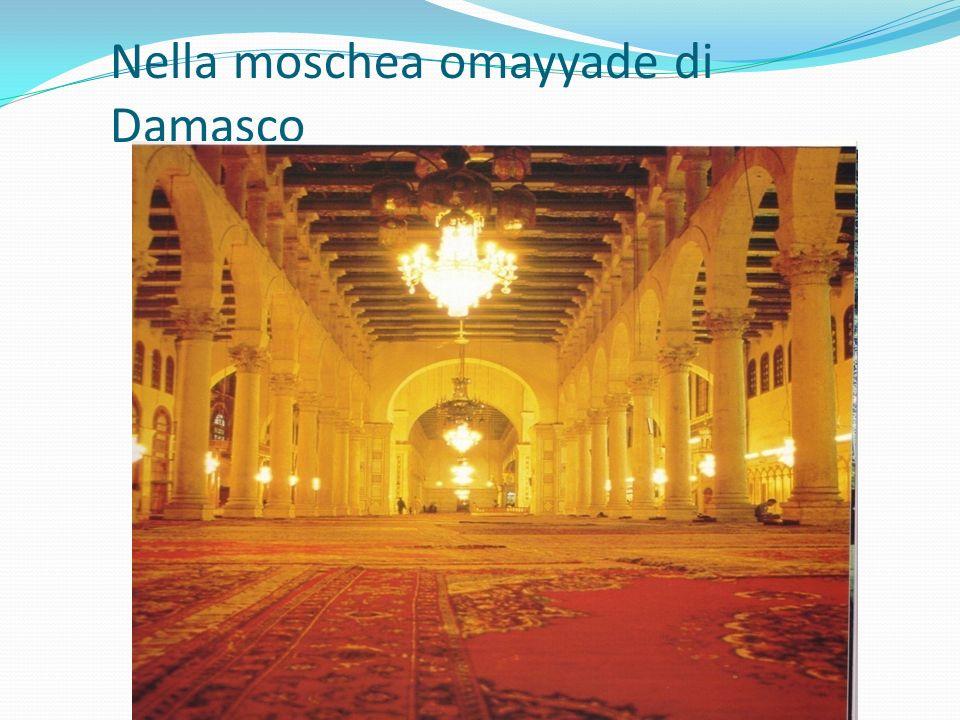 Nella moschea omayyade di Damasco