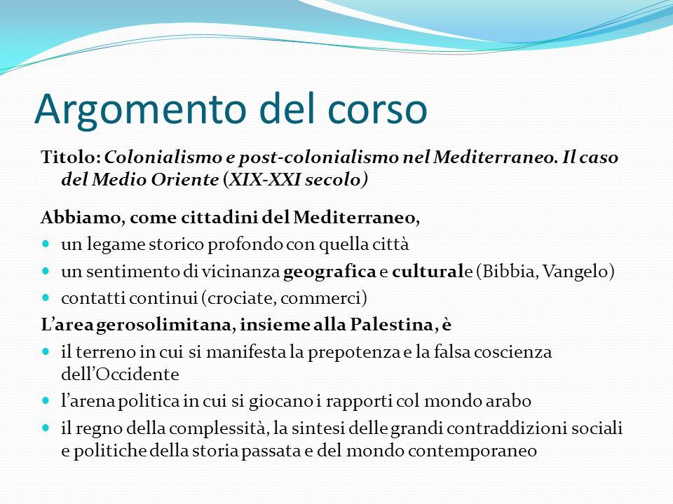 Argomento del corso Titolo: Colonialismo e post-colonialismo nel Mediterraneo.