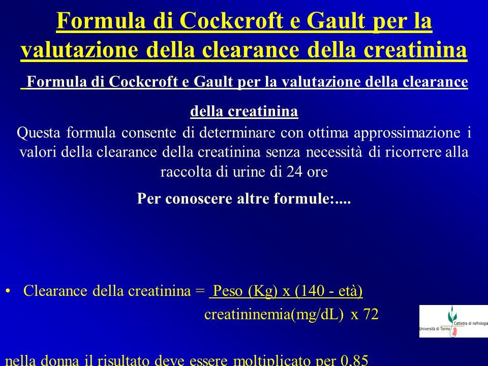 Formula di Cockcroft e Gault per la valutazione della clearance della creatinina Formula di Cockcroft e Gault per la valutazione della clearance della