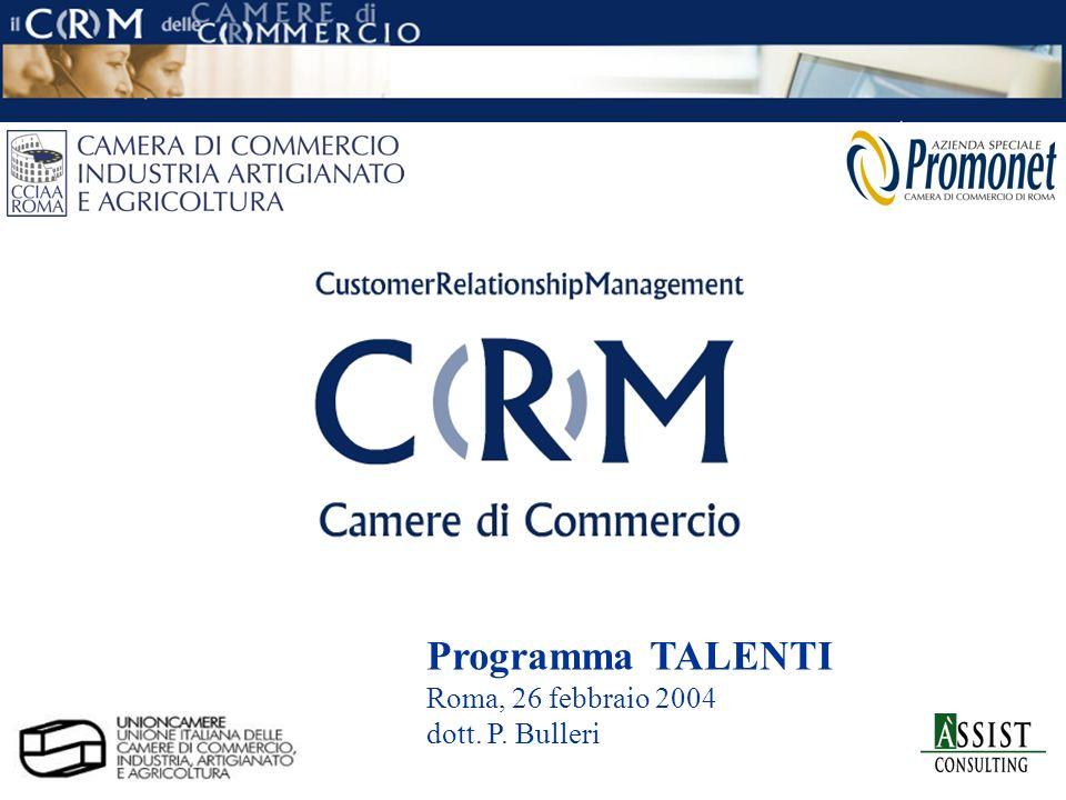 pag. 1 ÀSSIST – CRM per le Camere di Commercio Programma TALENTI Roma, 26 febbraio 2004 dott. P. Bulleri