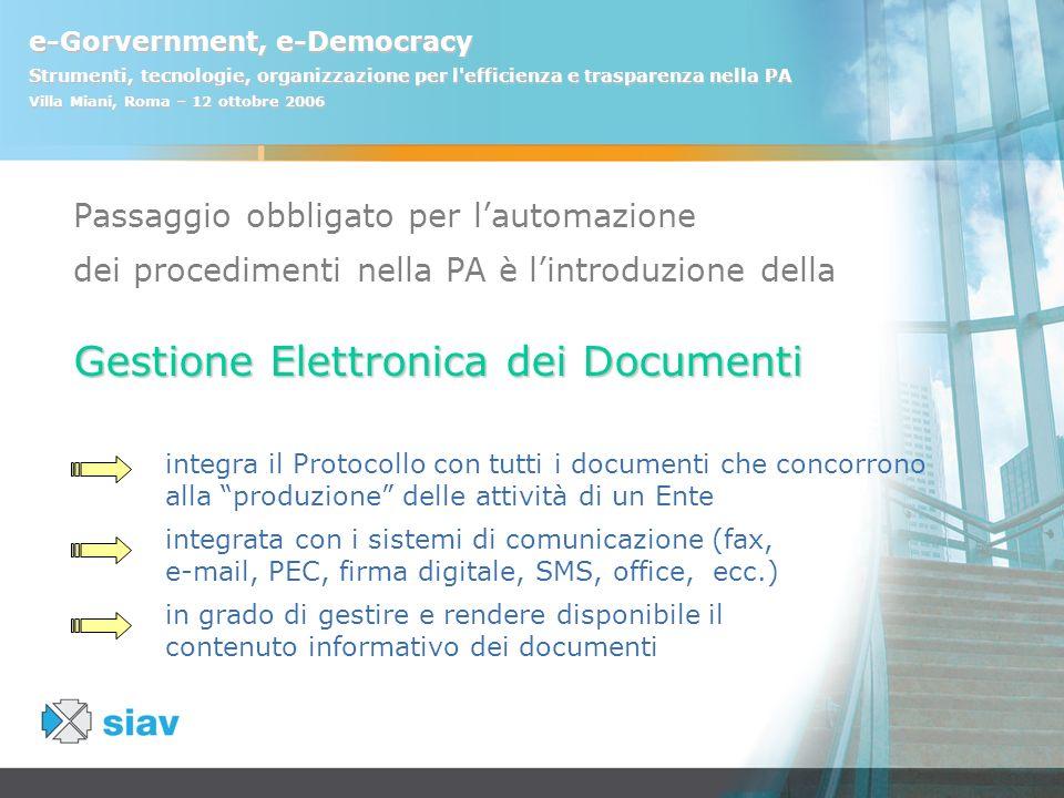 e-Gorvernment, e-Democracy Strumenti, tecnologie, organizzazione per l'efficienza e trasparenza nella PA Villa Miani, Roma – 12 ottobre 2006 Passaggio