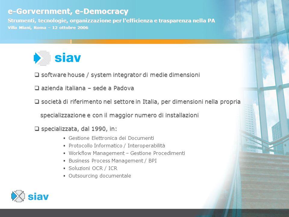 e-Gorvernment, e-Democracy Strumenti, tecnologie, organizzazione per l'efficienza e trasparenza nella PA Villa Miani, Roma – 12 ottobre 2006 software