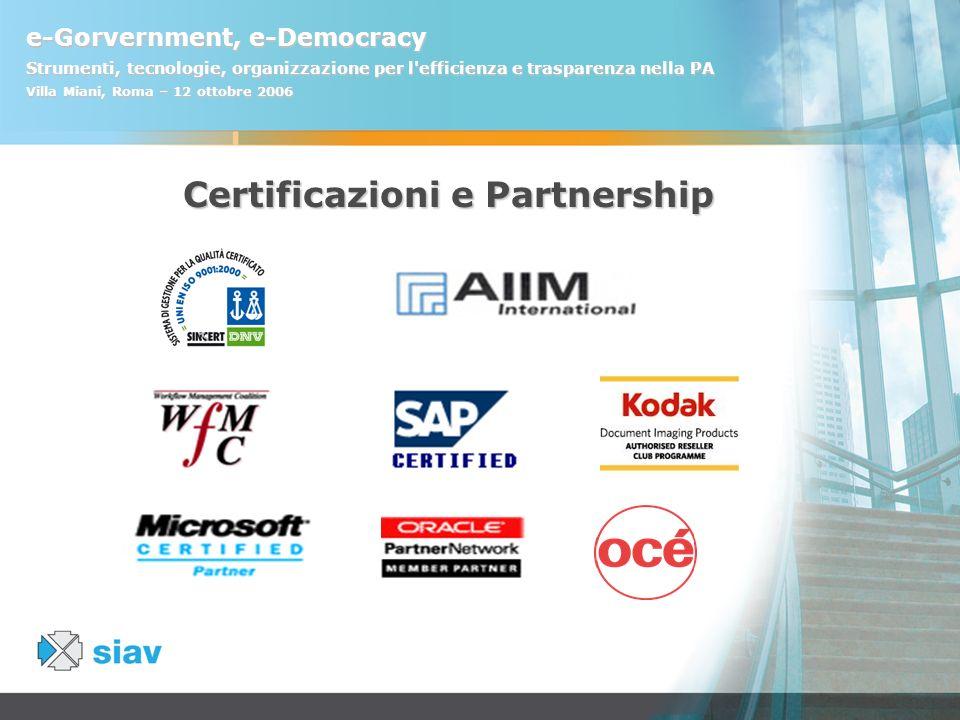 e-Gorvernment, e-Democracy Strumenti, tecnologie, organizzazione per l'efficienza e trasparenza nella PA Villa Miani, Roma – 12 ottobre 2006 Certifica