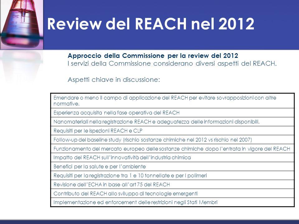Review del REACH nel 2012 Approccio della Commissione per la review del 2012 I servizi della Commissione considerano diversi aspetti del REACH. Aspett