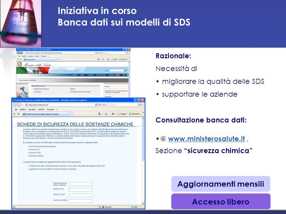 Iniziativa in corso Banca dati sui modelli di SDS Razionale: Necessità di migliorare la qualità delle SDS supportare le aziende Consultazione banca da