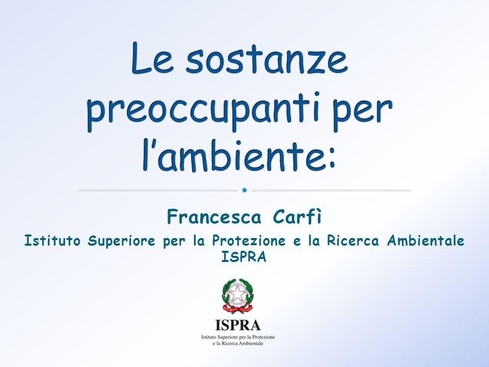 Francesca Carfì Istituto Superiore per la Protezione e la Ricerca Ambientale ISPRA