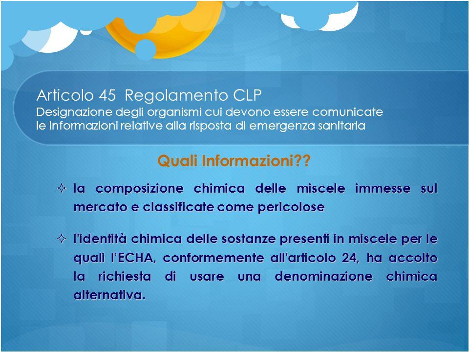 Articolo 45 Regolamento CLP Designazione degli organismi cui devono essere comunicate le informazioni relative alla risposta di emergenza sanitaria la