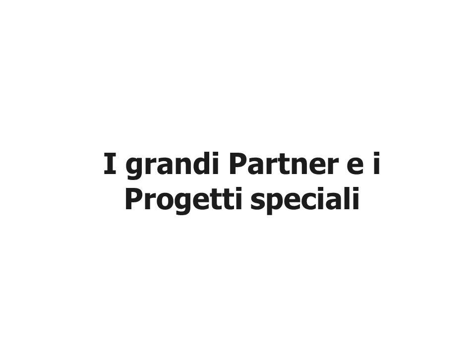 I grandi Partner e i Progetti speciali