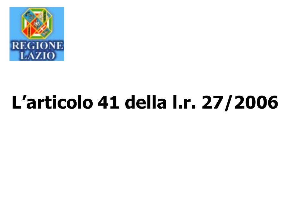 Larticolo 41 della l.r. 27/2006