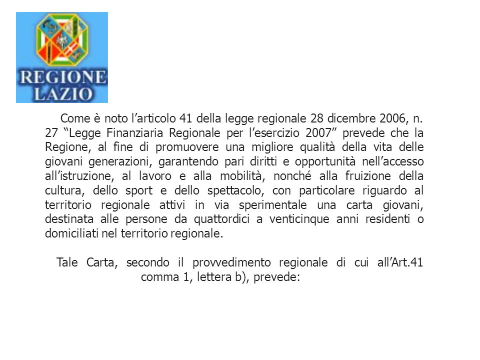 Come è noto larticolo 41 della legge regionale 28 dicembre 2006, n.