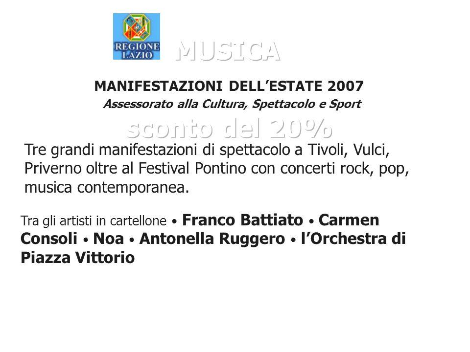 Tre grandi manifestazioni di spettacolo a Tivoli, Vulci, Priverno oltre al Festival Pontino con concerti rock, pop, musica contemporanea.