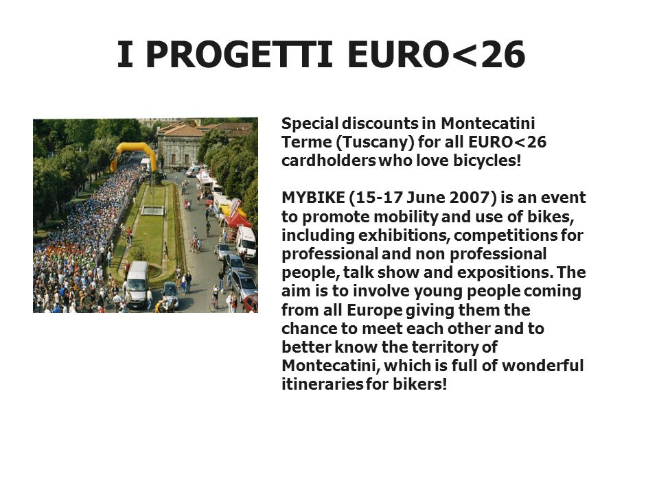 I PROGETTI EURO<26 Special discounts in Montecatini Terme (Tuscany) for all EURO<26 cardholders who love bicycles.