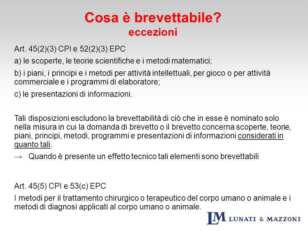 Cosa è brevettabile? eccezioni Art. 45(2)(3) CPI e 52(2)(3) EPC a) le scoperte, le teorie scientifiche e i metodi matematici; b) i piani, i principi e