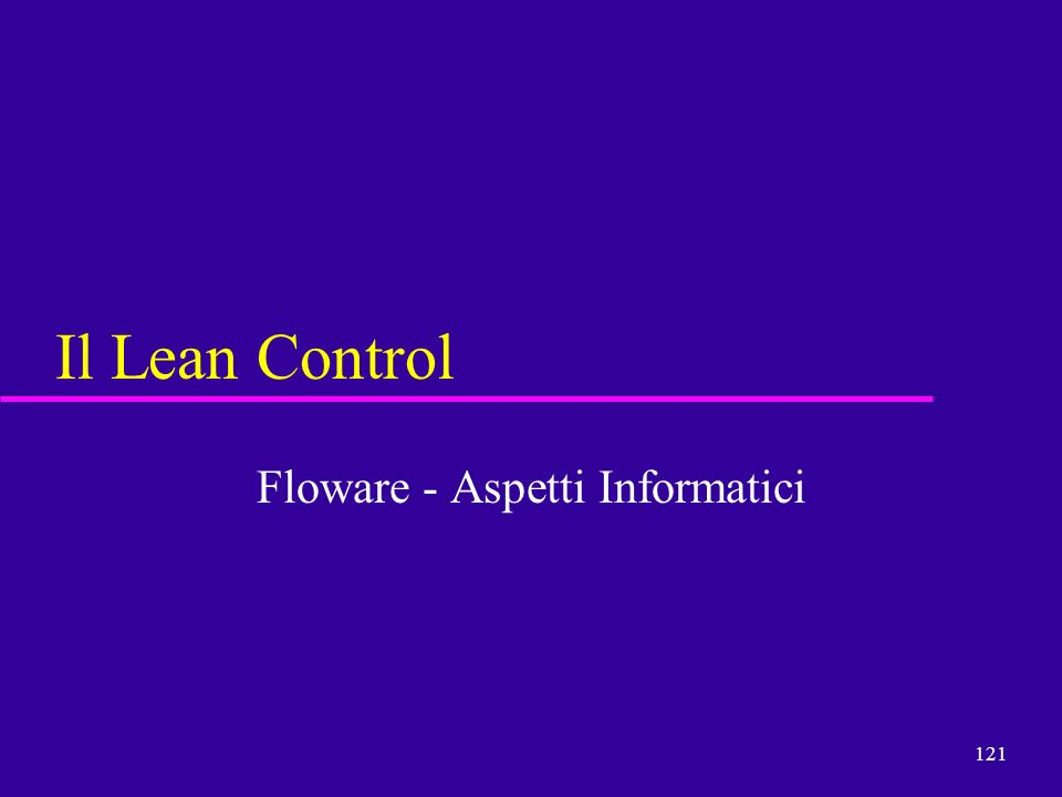 121 Il Lean Control Floware - Aspetti Informatici