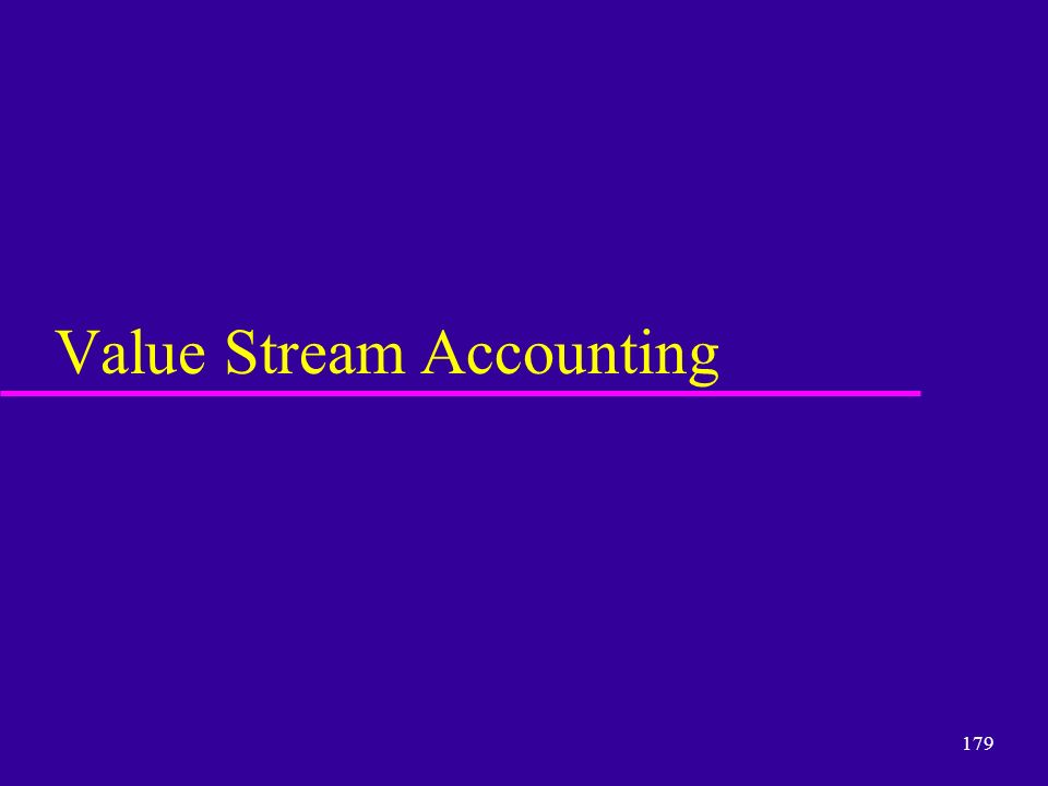 179 Value Stream Accounting